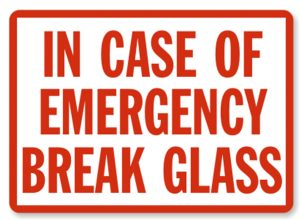 in_case_of_emergency_break_glass