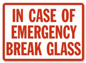 in_case_of_emergency_break_glass